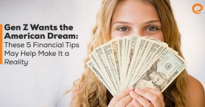Woman holding a fan of money:Gen Z wants the American Dream: These 5 Financial Tips May Help Make It a Reality